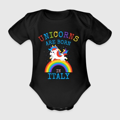 Unicorns are born in Italy.Funny Unicorn Kids Gift - Organic Short-sleeved Baby Bodysuit