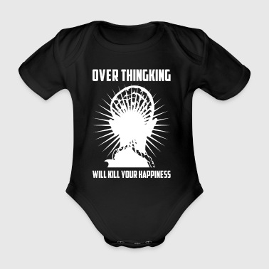 Overthinking Will Kill Your Happiness Motivational - Organic Short-sleeved Baby Bodysuit