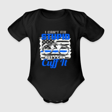 Do not stop stupidity - police - Organic Short-sleeved Baby Bodysuit
