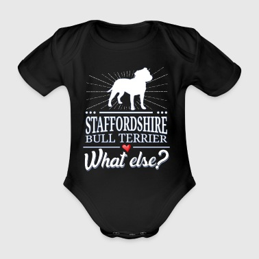 Staffordshire Bull Terrier what else? - Organic Short-sleeved Baby Bodysuit