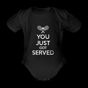 You were served tennis saying - Organic Short-sleeved Baby Bodysuit
