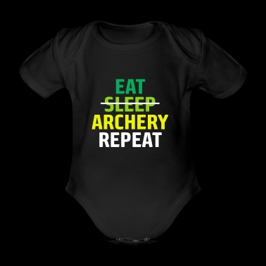 Eat Sleep Archery Repeat Gift Archer - Organic Short-sleeved Baby Bodysuit