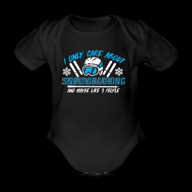 I only care about Snowboarding T-Shirt - Organic Short-sleeved Baby Bodysuit
