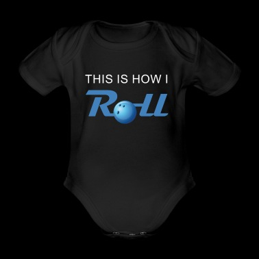 This is how i roll Bowling T-Shirt Bowler - Baby Bio-Kurzarm-Body