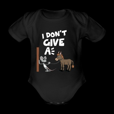 Donkey horse mouse i dont give a funny funny fun ne - Organic Short-sleeved Baby Bodysuit
