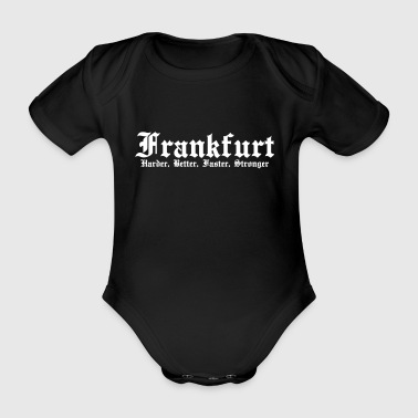 Frankfurt Harder Better Faster Strong Kult Spruch - Baby Bio-Kurzarm-Body