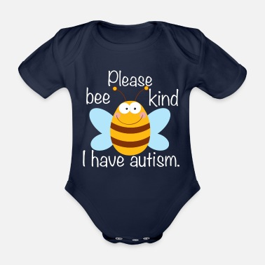 Bee Please Bee Kind I Have Autism - Organic Short-Sleeved Baby Bodysuit