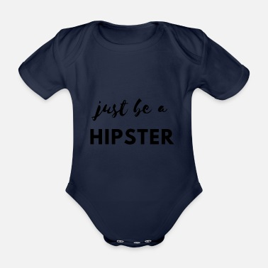 Hipster Be a hipster! - Organic Short-Sleeved Baby Bodysuit