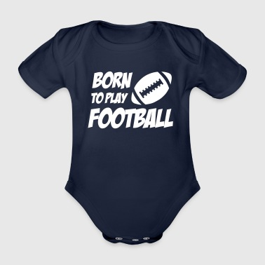 Americano Born To Play Football - Body ecologico per neonato a manica corta