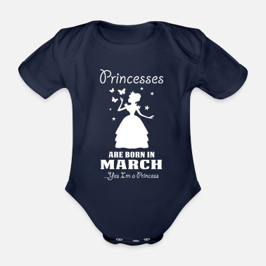 Princess Princesses Are Born In March - Organic Short-sleeved Baby Bodysuit
