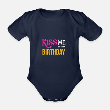 Bday BDAY | KISS ME MES It`s BIRTHDAY - Body bébé bio manches courtes