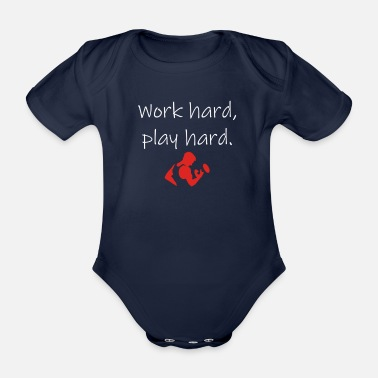 Work Hard Play work hard, play hard - Organic Short-Sleeved Baby Bodysuit