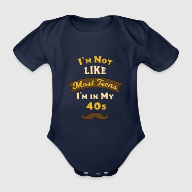 Moustache I'm Not Like Mostns I'm in my 40s Mustache - Organic Short-sleeved Baby Bodysuit