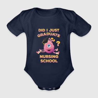 2017 Nursing School Graduation Nurse Graduate Funny - Organic Short-sleeved Baby Bodysuit