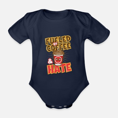 Snooze Fueled By Coffee And Hate Coffee Hate Grumpy - Organic Short-sleeved Baby Bodysuit