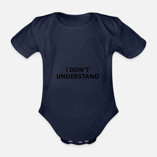 Quote Baby Clothes - I DO NOT UNDERSTAND - Organic Short-Sleeved Baby Bodysuit dark navy