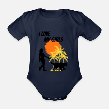 I Love my Girls - Dog Mom and Dad TShirt Quotes - Organic Short-Sleeved Baby Bodysuit