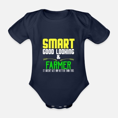 Proud Smart handsome & farmer soesn't it dough as di - Organic Short-Sleeved Baby Bodysuit