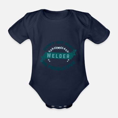 Trend Do not let welders keep you busy. - Organic Short-Sleeved Baby Bodysuit