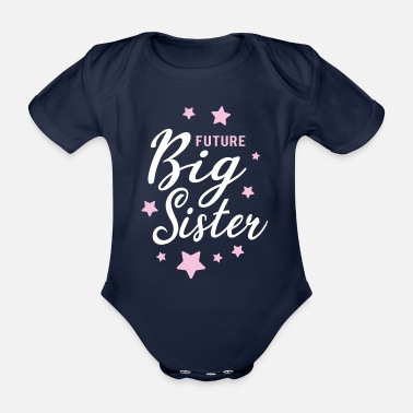 Big Sister Big sister - sibling girl - Organic Short-Sleeved Baby Bodysuit