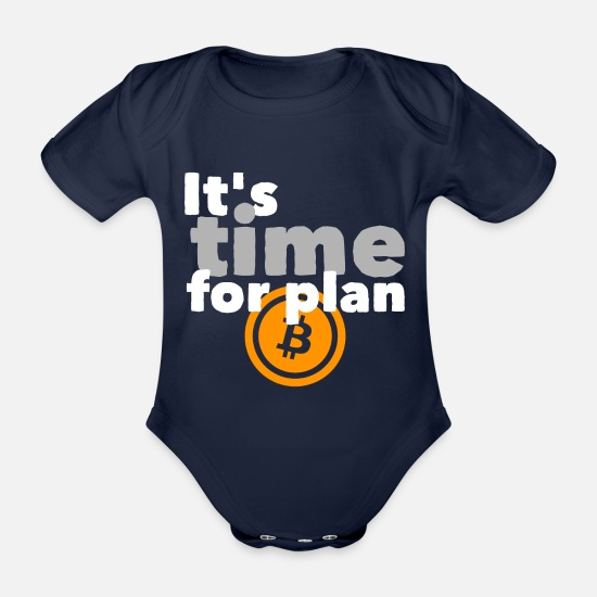 Wealth Baby Clothes - It's Time For Plan B! - Bitcoin economy stock market - Organic Short-Sleeved Baby Bodysuit dark navy