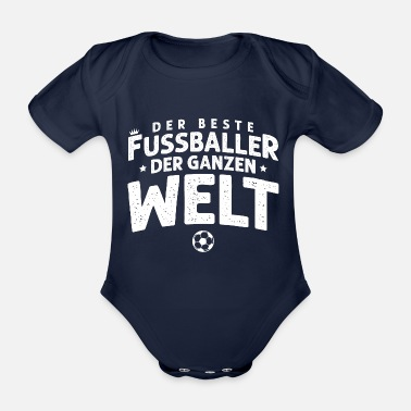 Best Football the best footballer saying - Organic Short-Sleeved Baby Bodysuit