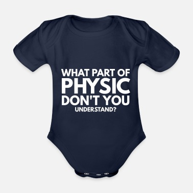University Researcher Physics nerd science studying geek gift 1 - Organic Short-Sleeved Baby Bodysuit