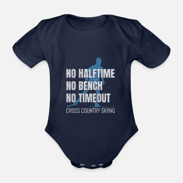 No Halftime No Bench No Timeout - Organic Short-Sleeved Baby Bodysuit