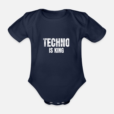 Wear Techno is king Raver Festival Electro Dance Music - Baby Bio-Kurzarm-Body
