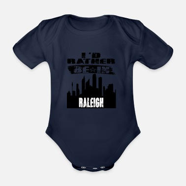 Raleigh Gift Id rather be in Raleigh - Organic Short-Sleeved Baby Bodysuit