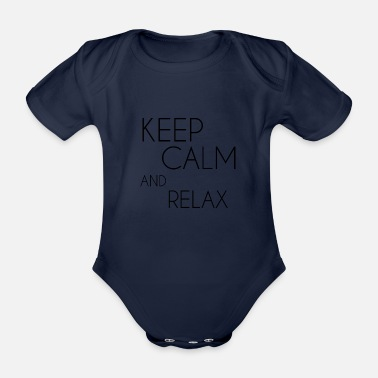 Keep Calm and relax - Organic Short-Sleeved Baby Bodysuit