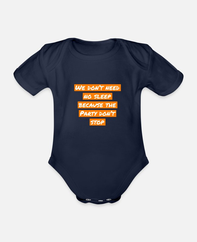 Jumpstyle Baby Bodys - we don't need no sleep cause the Party don't stop - Baby Bio Kurzarmbody Dunkelnavy
