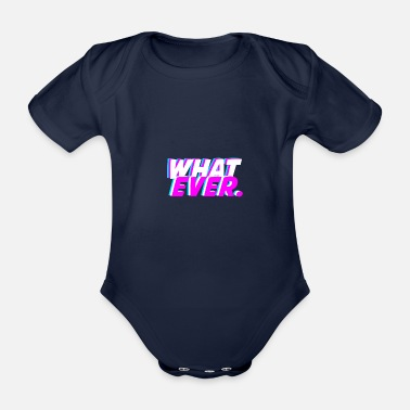 Typography what ever., typography - Organic Short-Sleeved Baby Bodysuit
