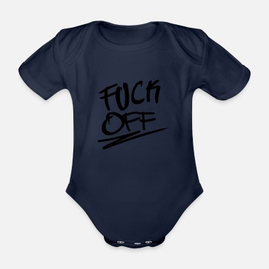 Fuck Off Fuck off - Organic Short-sleeved Baby Bodysuit