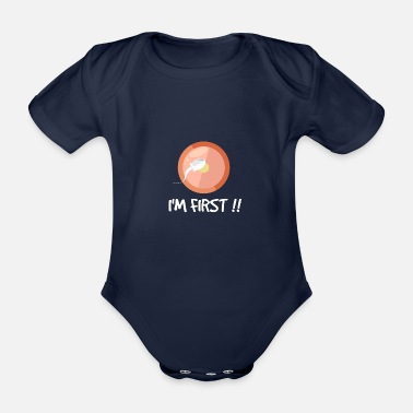 First First I am first in first - Organic Short-Sleeved Baby Bodysuit