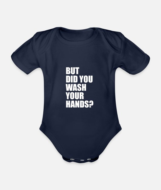 Hygiene Baby Clothes - But did you wash your hands? Hygiene saves lifes - Organic Short-Sleeved Baby Bodysuit dark navy