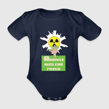 Nuclear Against nuclear power and nuclear energy for nuclear phase-out - Organic Short-sleeved Baby Bodysuit