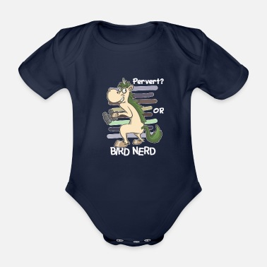 Pervert Voyeur unicorn bird observer ornithologist birds - Organic Short-sleeved Baby Bodysuit