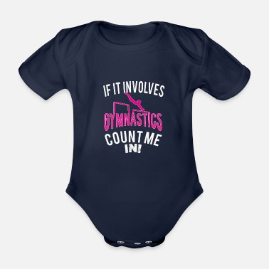 Christian Funny If it Involves gymnastics Count me In Gift - Organic Short-sleeved Baby Bodysuit