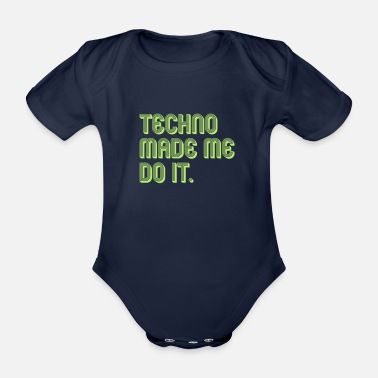 Dj Techno made me do it - Organic Short-sleeved Baby Bodysuit
