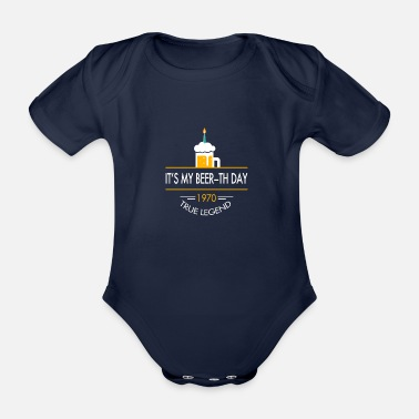 1970 S It s My Beer th Day 1970 True Legend - Organic Short-Sleeved Baby Bodysuit