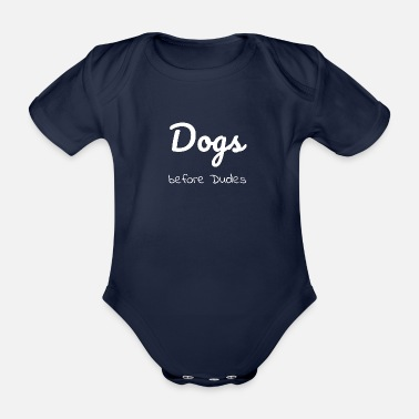 Dog dog - dogs before dudes - Baby Bio Kurzarmbody
