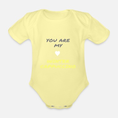 Coffee Bean You are my winter cappuccino - Organic Short-Sleeved Baby Bodysuit
