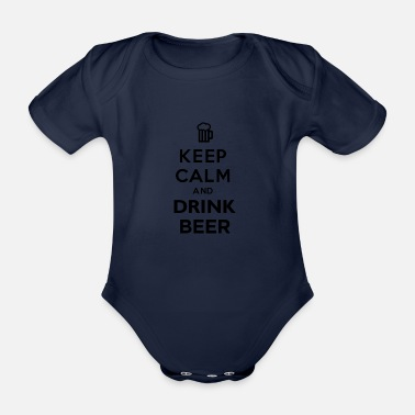 Keep Calm And Drink Beer - Organic Short-Sleeved Baby Bodysuit