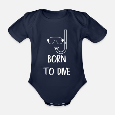 Diving Diving - Diver - Scuba Diving - Born - Organic Short-Sleeved Baby Bodysuit