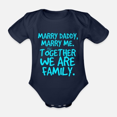 Daddy Marry daddy, heiratsantrag - Baby Bio-Kurzarm-Body