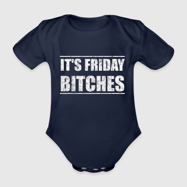 It's Friday Bitches Gift Shirt Funny - Organic Short-sleeved Baby Bodysuit