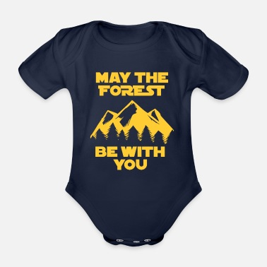 Luke Skywalker May the Force be with you Förster Wandern Geschenk - Baby Bio-Kurzarm-Body