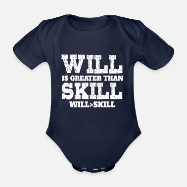 Greater Will Is Greater Than Skill - Organic Short-Sleeved Baby Bodysuit