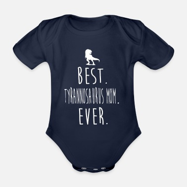 TYRANNOSAURUS TSHIRT FOR YOUR MOM - Organic Short-Sleeved Baby Bodysuit
